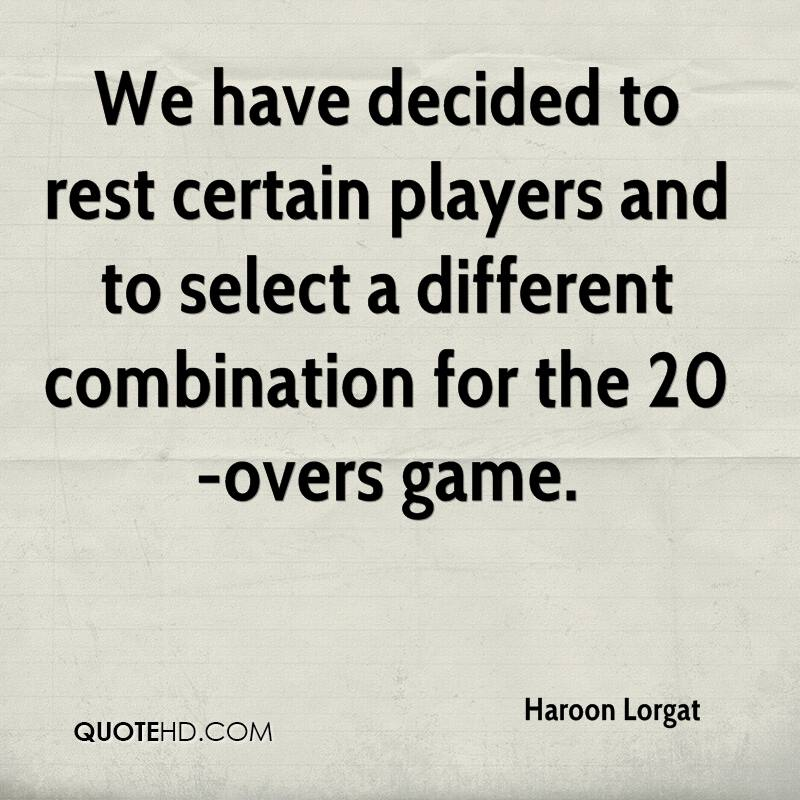 We have decided to rest certain players and to select a different combination for the 20-overs game.
