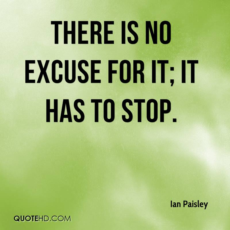 there is no excuse for it; it has to stop.