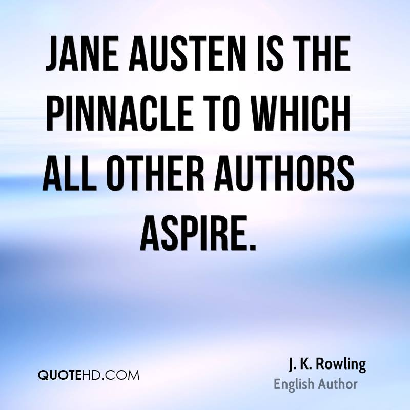 Jane Austen is the pinnacle to which all other authors aspire.