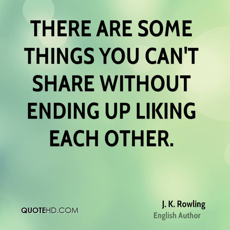 There are some things you can't share without ending up liking each other.