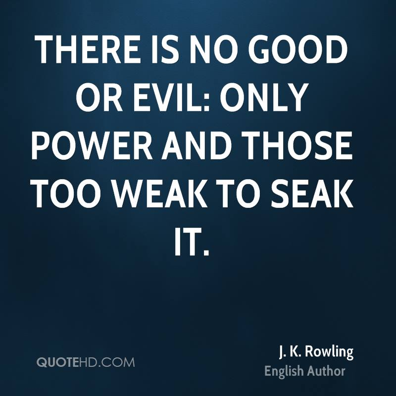 There is no good or evil: only power and those too weak to seak it.