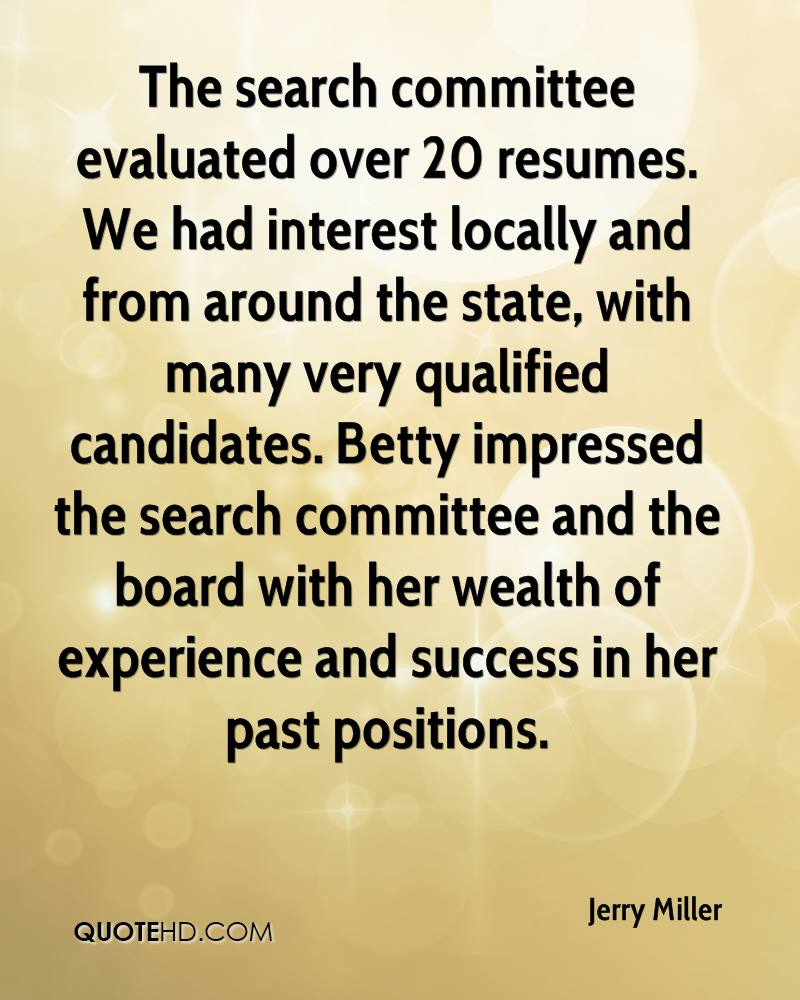 The search committee evaluated over 20 resumes. We had interest locally and from around the state, with many very qualified candidates. Betty impressed the search committee and the board with her wealth of experience and success in her past positions.