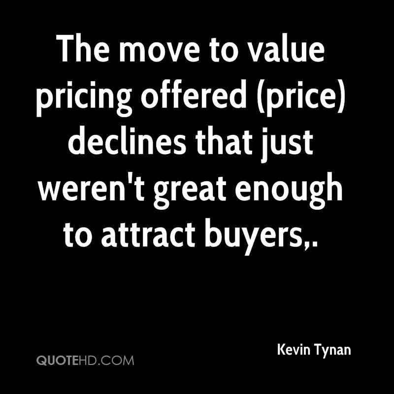 The move to value pricing offered (price) declines that just weren't great enough to attract buyers.