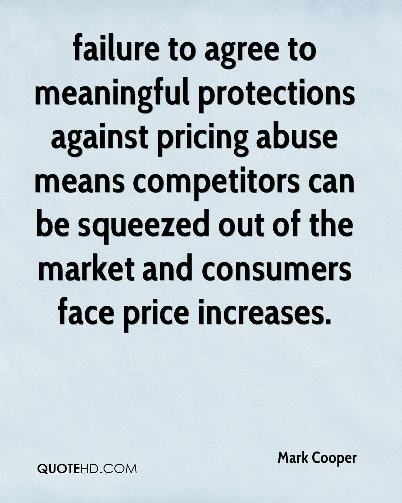 failure to agree to meaningful protections against pricing abuse means competitors can be squeezed out of the market and consumers face price increases.