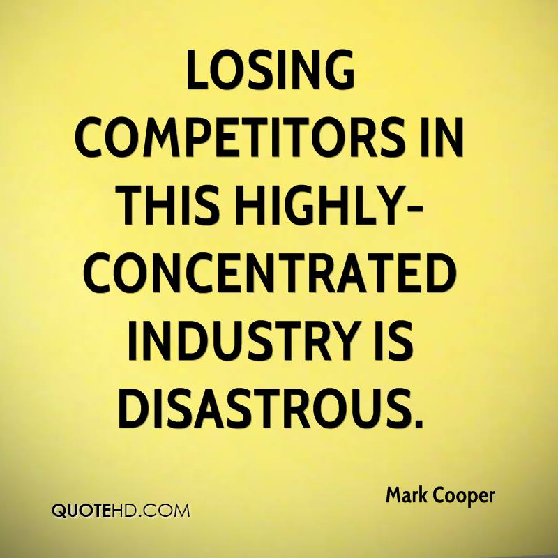 Losing competitors in this highly-concentrated industry is disastrous.