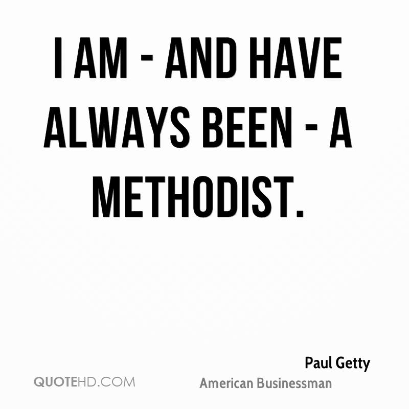 I am - and have always been - a Methodist.