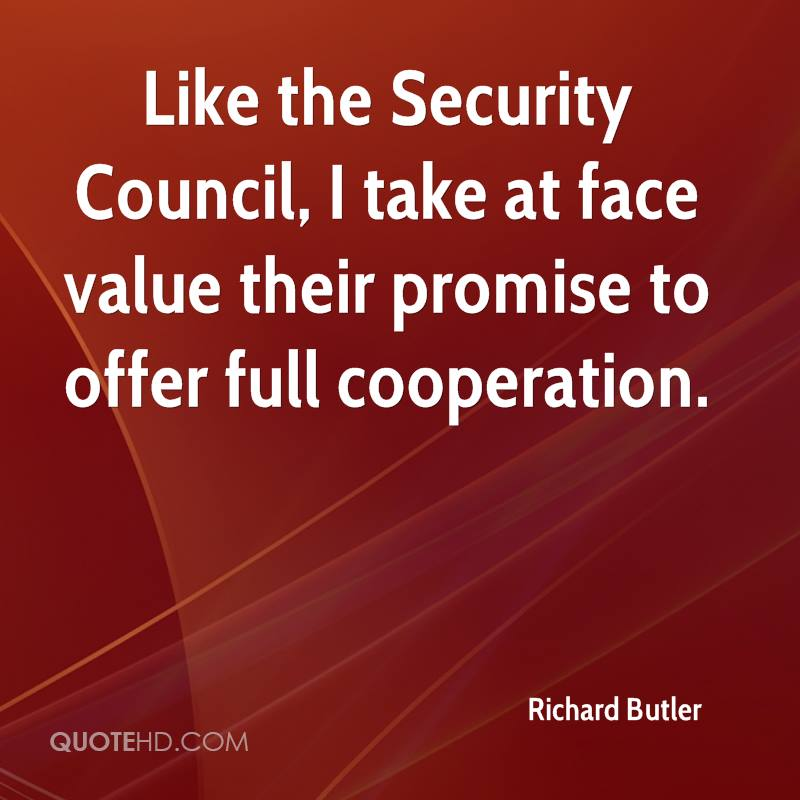 Like the Security Council, I take at face value their promise to offer full cooperation.