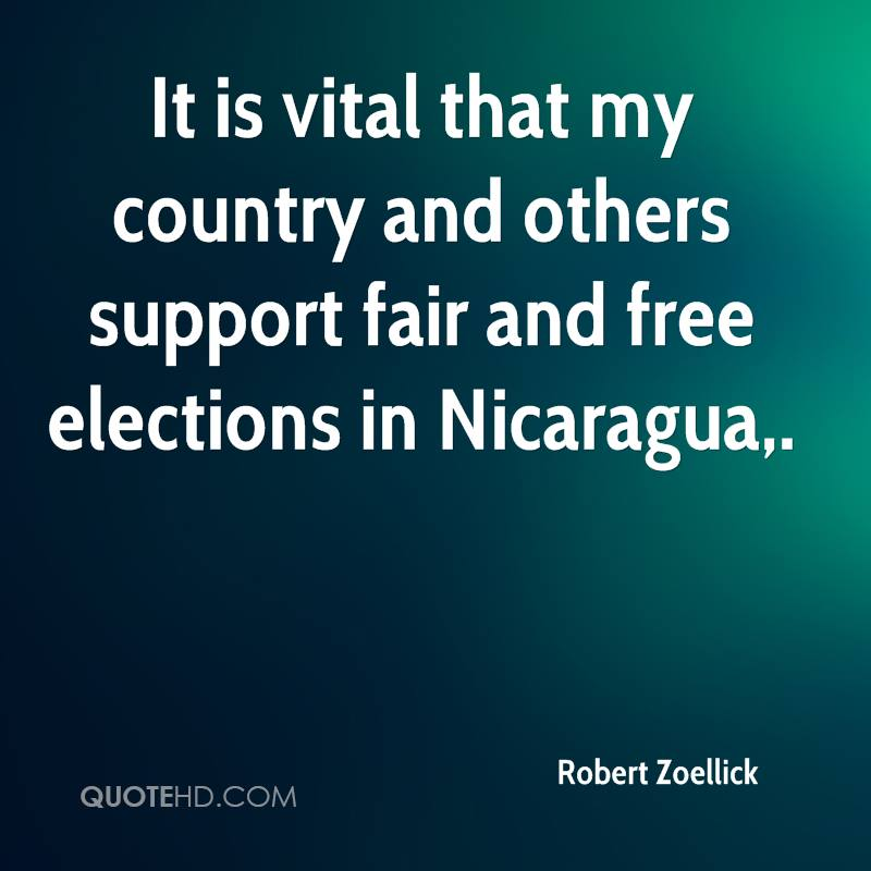 It is vital that my country and others support fair and free elections in Nicaragua.