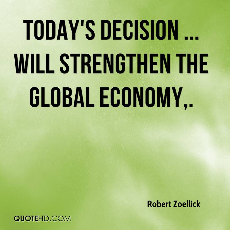 Today's decision ... will strengthen the global economy.