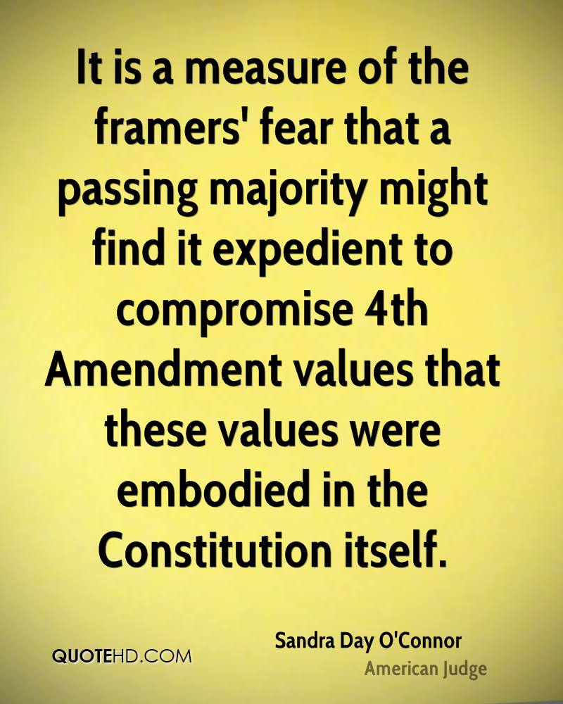 It is a measure of the framers' fear that a passing majority might find it expedient to compromise 4th Amendment values that these values were embodied in the Constitution itself.