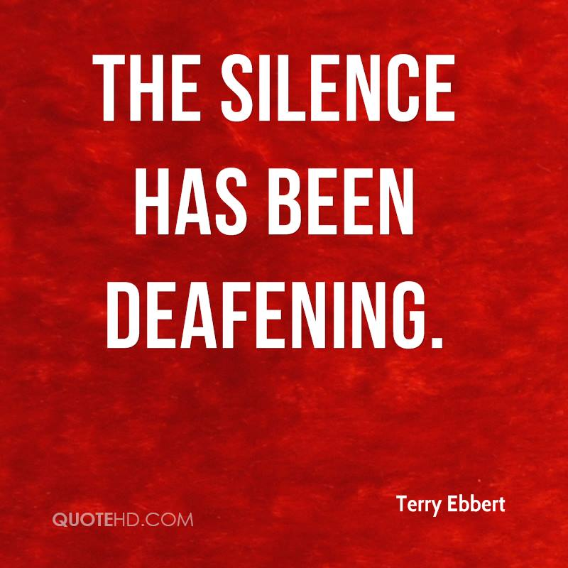 The silence has been deafening.