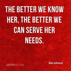 The better we know her, the better we can serve her needs.