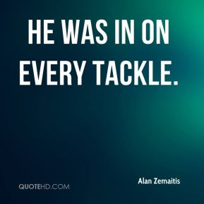 Alan Zemaitis - He was in on every tackle.