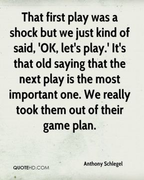 That first play was a shock but we just kind of said, 'OK, let's play.' It's that old saying that the next play is the most important one. We really took them out of their game plan.