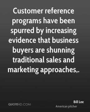 Customer reference programs have been spurred by increasing evidence that business buyers are shunning traditional sales and marketing approaches.