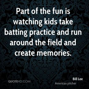 Part of the fun is watching kids take batting practice and run around the field and create memories.