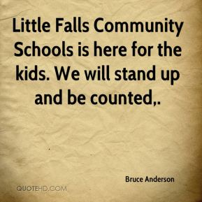 Little Falls Community Schools is here for the kids. We will stand up and be counted.