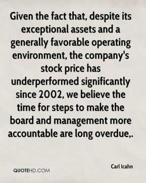 Carl Icahn - Given the fact that, despite its exceptional assets and a generally favorable operating environment, the company's stock price has underperformed significantly since 2002, we believe the time for steps to make the board and management more accountable are long overdue.
