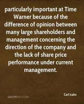 particularly important at Time Warner because of the difference of opinion between many large shareholders and management concerning the direction of the company and the lack of share price performance under current management.