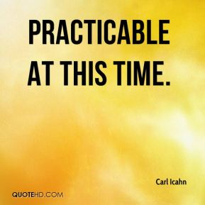 practicable at this time.