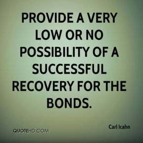 provide a very low or no possibility of a successful recovery for the bonds.
