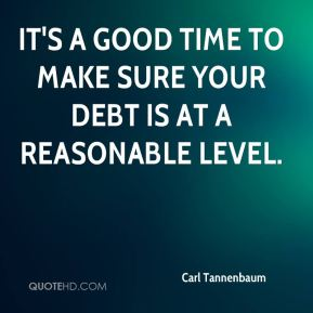 It's a good time to make sure your debt is at a reasonable level.