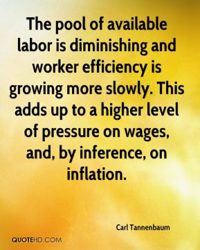 The pool of available labor is diminishing and worker efficiency is growing more slowly. This adds up to a higher level of pressure on wages, and, by inference, on inflation.