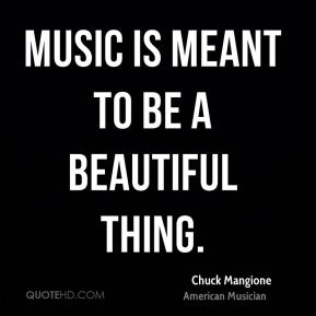 Chuck Mangione - Music is meant to be a beautiful thing.