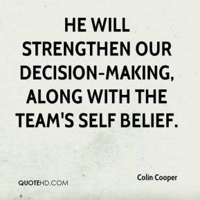 Colin Cooper - He will strengthen our decision-making, along with the team's self belief.