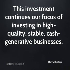 David Blitzer - This investment continues our focus of investing in high-quality, stable, cash-generative businesses.