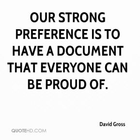 Our strong preference is to have a document that everyone can be proud of.