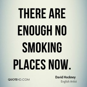 There are enough no smoking places now.