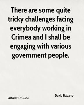 David Nabarro - There are some quite tricky challenges facing everybody working in Crimea and I shall be engaging with various government people.