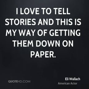 I love to tell stories and this is my way of getting them down on paper.