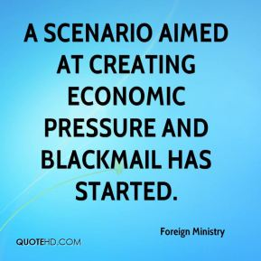 A scenario aimed at creating economic pressure and blackmail has started.