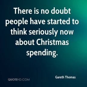 There is no doubt people have started to think seriously now about Christmas spending.