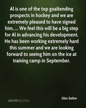 Al is one of the top goaltending prospects in hockey and we are extremely pleased to have signed him, ... We feel this will be a big step for Al in advancing his development. He has been working extremely hard this summer and we are looking forward to seeing him on the ice at training camp in September.