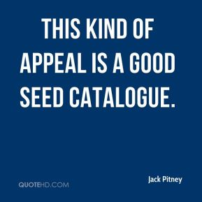 This kind of appeal is a good seed catalogue.