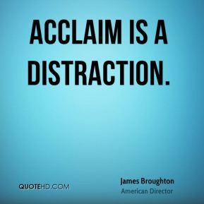Acclaim is a distraction.