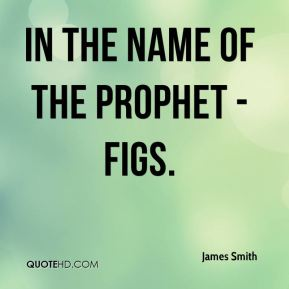 James Smith - In the name of the Prophet - figs.