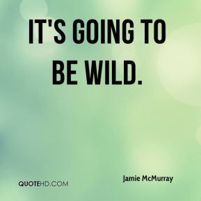 Jamie McMurray - It's going to be wild.