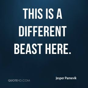 Jesper Parnevik  - This is a different beast here.