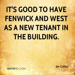 It's good to have Fenwick and West as a new tenant in the building.