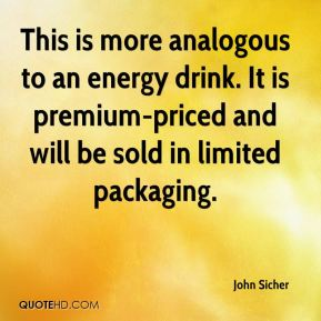 This is more analogous to an energy drink. It is premium-priced and will be sold in limited packaging.