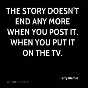 The story doesn't end any more when you post it, when you put it on the TV.
