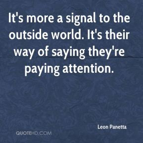 It's more a signal to the outside world. It's their way of saying they're paying attention.