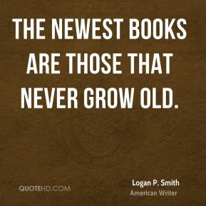The newest books are those that never grow old.