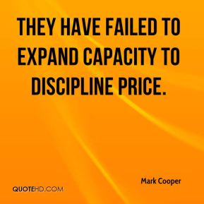 They have failed to expand capacity to discipline price.