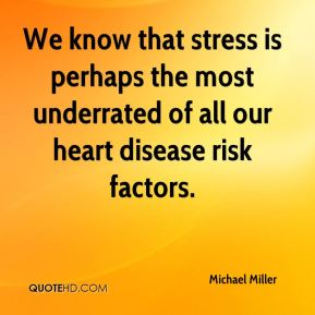 We know that stress is perhaps the most underrated of all our heart disease risk factors.