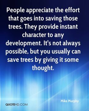 People appreciate the effort that goes into saving those trees. They provide instant character to any development. It's not always possible, but you usually can save trees by giving it some thought.